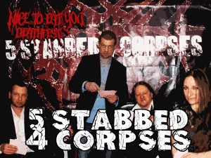 5 Stabbed 4 Corpses